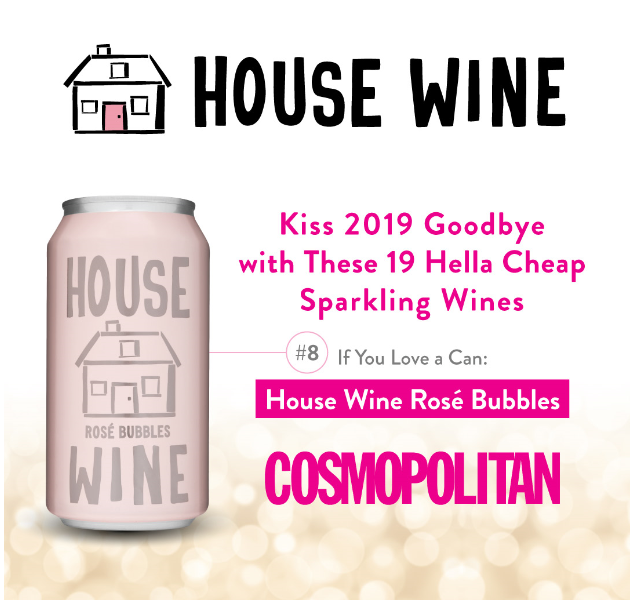 Cosmopolitan says Kiss 2019 Goodbye with House Wine Rose Bubbles Can