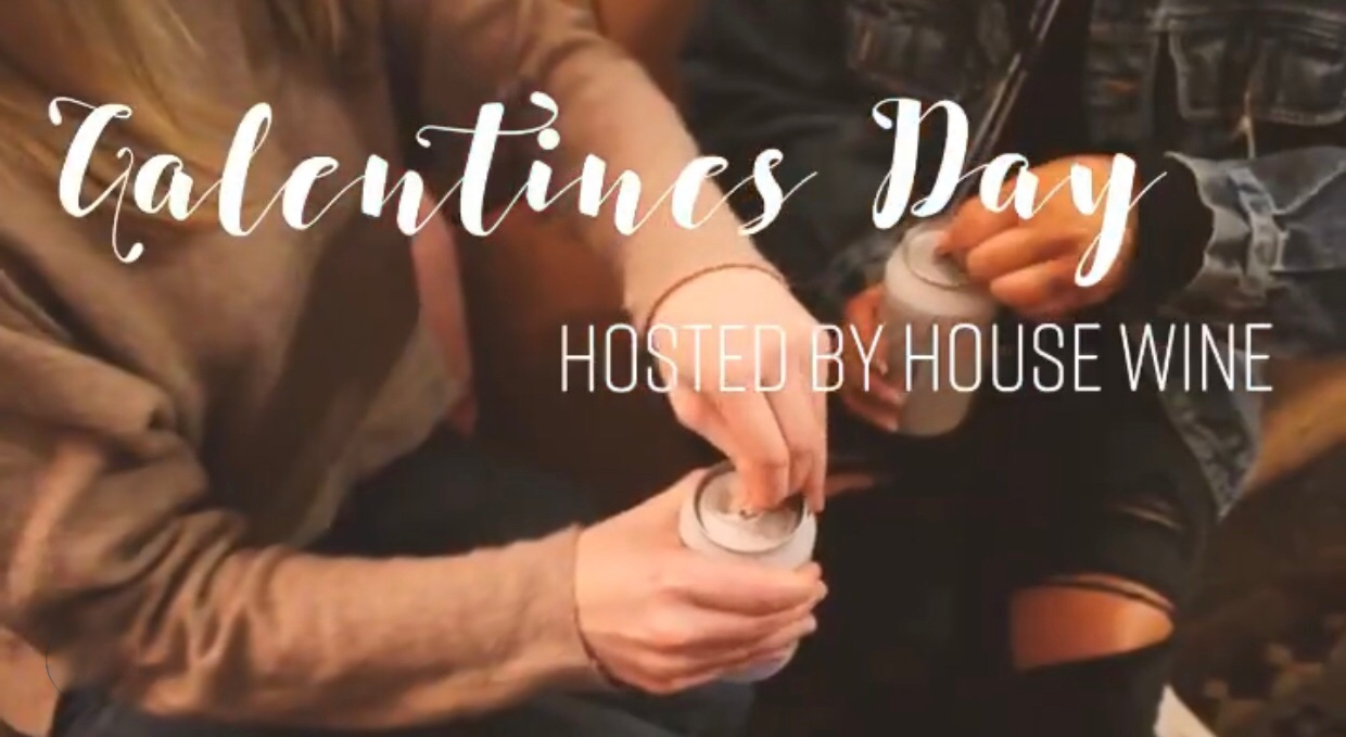 Galentine's Day Hosted By House Wine